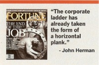 The corporate ladder has already taken the form of a horizontal plank.